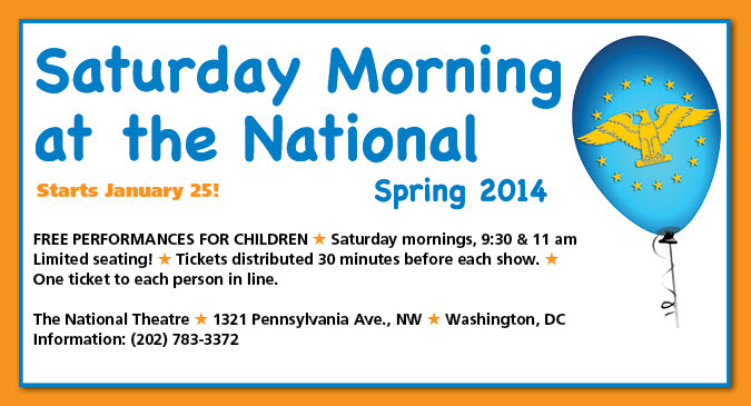 FREE Saturday Morning Programs for Children at the National Theatre (2-shows: 9:30a.m. & 11a.m.) @ The National Theatre | Washington | District of Columbia | United States