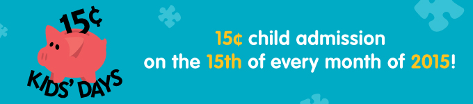 15 Cent Kids' Day 2015 @ participating Children's Museum of Richmond | Virginia | United States
